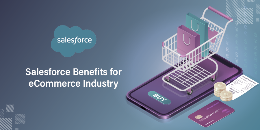 5 Benefits of Using Salesforce Commerce Cloud for E-commerce Business