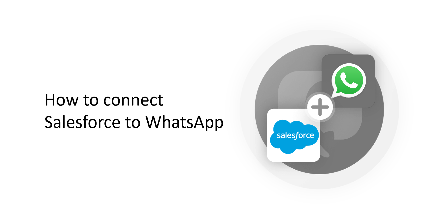 How to connect Salesforce to WhatsApp Integration