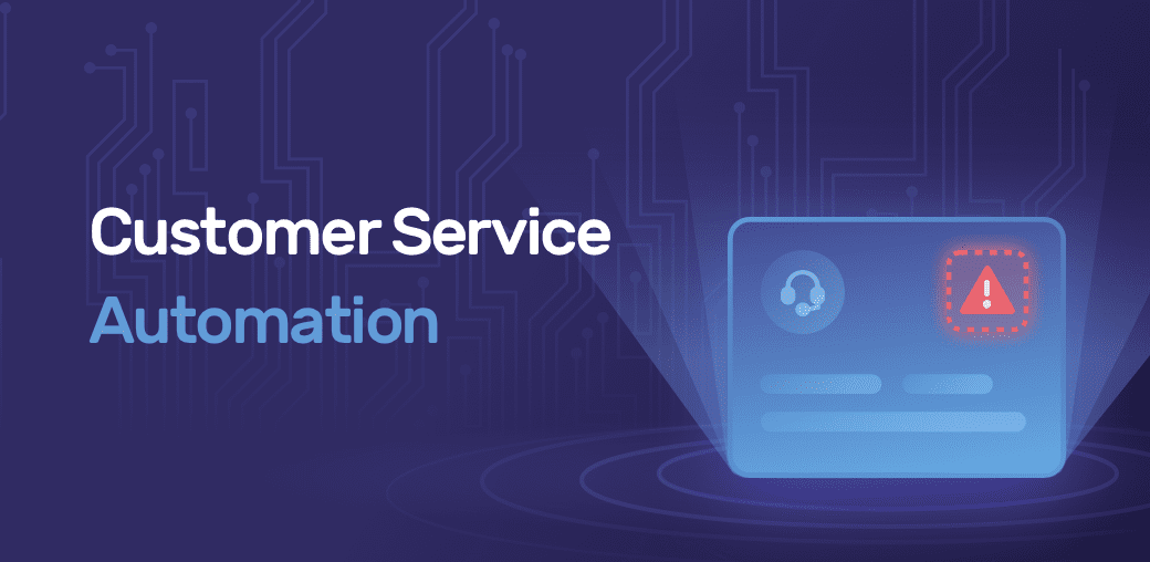Start Your Customer Service Automation Process